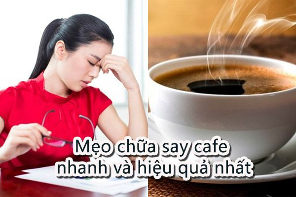 Cách PHÒNG - CHỮA say cà phê hiệu quả nhất